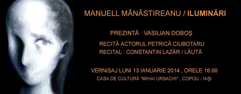 """Manuell Mănăstireanu şi """"Iluminările"""" sale artistice"""