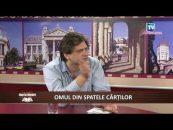 Nou în Librării | 05.07.2017 | Șerban Axinte, invitat Lucian Dan Teodorovici | Omul din spatele cărților