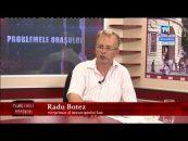 Problemele Orașului | 25.07.2017 | Adi Cristi, invitat Radu Botez
