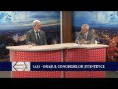 Frontierele Cunoașterii | 25.09.2017 | Cătălin Turliuc, invitat Alexandru Sălceanu | Iași – orașul congreselor știintifice