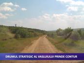 Drumul strategic al Vasluiului prinde contur