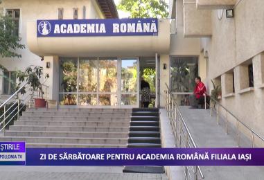 Zi de sărbătoare pentru Academia Română Filiala Iaşi