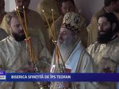 Biserică sfințită de ÎPS Teofan
