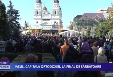 Iașul, capitala ortodoxiei, la final de sărbătoare