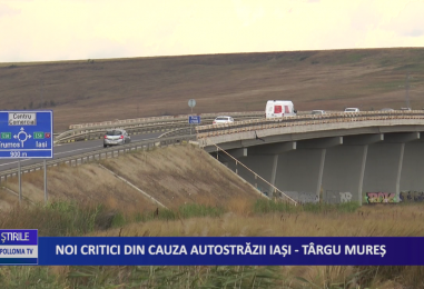 Noi critici din cauza autostrăzii Iaşi – Tg- Mureş