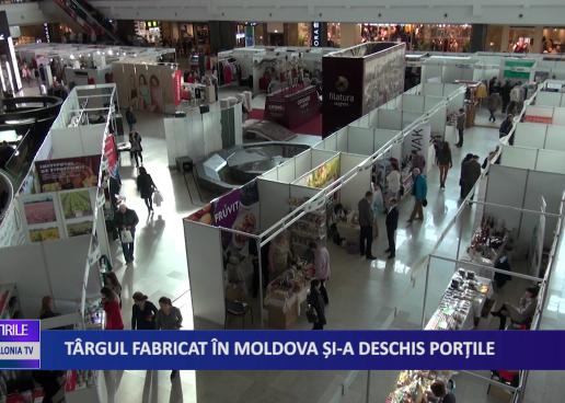 TÂRGUL FABRICAT ÎN MOLDOVA ȘI-A DESCHIS PORȚILE