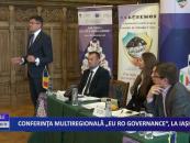 """Conferința multiregională """"EU RO Governance"""", la Iași"""