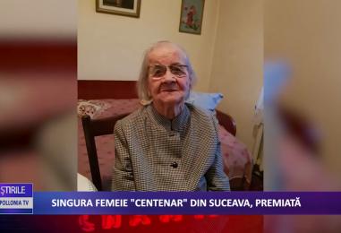 """SINGURA FEMEIE """"CENTENAR"""" A SUCEVEI, MEDALIATĂ DE PRIMĂRIE"""
