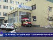 Un nou robot medical la Spitalul de Neurochirurgie din Iaşi