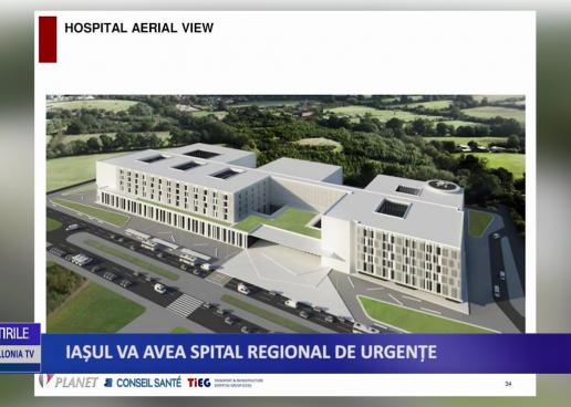 Iaşul va avea Spital Regional de Urgenţe