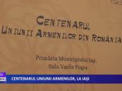 Centenarul Uniunii Armenilor, la Iași