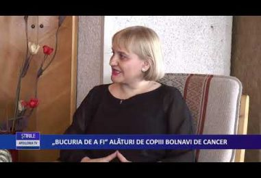 """""""Bucuria de a fi"""" alături de copiii bolnavi de cancer"""
