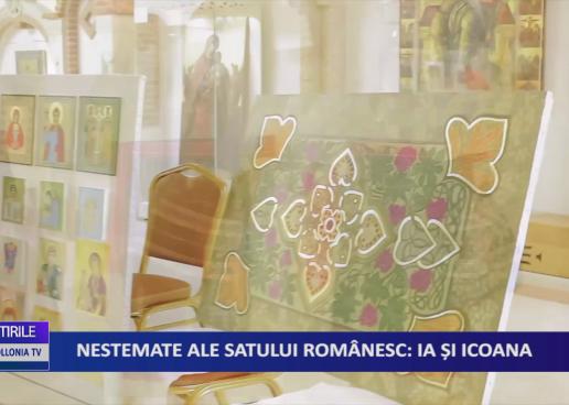 Nestemate ale satului romanesc: Ia şi Icoana
