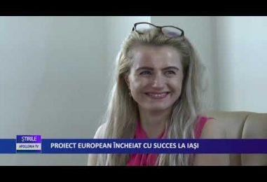 PROIECT EUROPEAN ÎNCHEIAT CU SUCCESS LA IAȘI