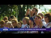 PAPA FRANCISC, COPLEŞIT DE PRIMIREA DIN INIMA MOLDOVEI