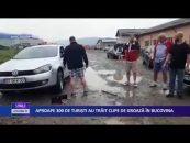 APROAPE 300 DE TURIȘTI AU TRĂIT CLIPE DE GROAZĂ ÎN BUCOVINA