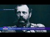 REGINA MARIA A ROMÂNIEI – O PERSONALITATE DE EXCEPŢIE A ISTORIEI NAŢIONALE