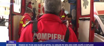FEMEIE DE 79 DE ANI DUSĂ LA SPITAL CU ARSURI PE 50% DIN CORP, DUPĂ O EXPLOZIE