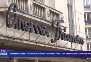 CINEMATOGRAFUL TRIANON INTRĂ ÎNTR-UN AMPLU PROCES DE RESTAURARE ȘI MODERNIZARE