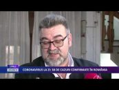 CORONAVIRUS LA ZI:  38 DE CAZURI CONFIRMATE ÎN ROMÂNIA