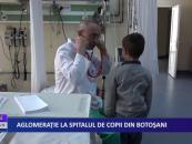 Aglomerație la spitalul de copii din Botoșani