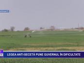 Legea anti-secetă pune guvernul în dificultate