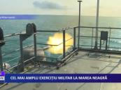 Cel mai amplu exercițiu militar la Marea Neagră
