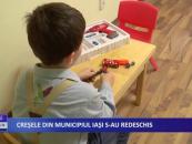 Creșele din municipiul Iași s-au redeschis