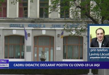 Cadru didactic declarat pozitiv cu CoViD-19 la Iași