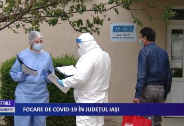 Focare de CoViD-19 in județul Iași