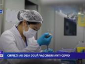 Chinezii au deja două vaccinuri anti-CoviD