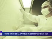 Teste CoViD-19 la Spitalul de boli infecțioase Iași