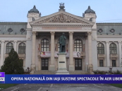 Opera națională din Iași susține spectacole în aer liber