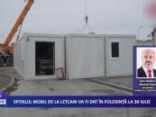 Spitalul mobil de la Lețcani va fi dat în folosință la 30 iulie