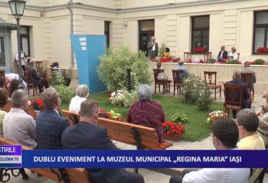 """Dublu eveniment la Muzeul municipal """"Regina Maria"""" din Iași"""