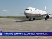 Cursa Iași – Constanța cu avionul a fost anulată