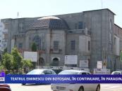 Teatrul Eminescu din Botoșani în continuare în paragină