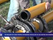 Un miliard de euro pentru extinderea rețelelor de gaz metan din România