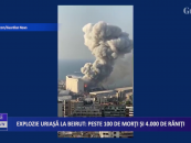 Explozie uriașă la Beirut: peste 100 de morți și 4.000 de răniți