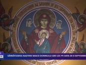 Sărbătoarea nașterii Maicii Domnului are loc pe 8 septembrie