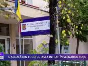 O școală din județul Iași a intrat în scenariul roșu