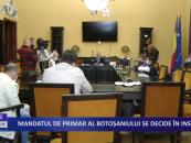 Mandatul de primar al Botoșaniului se decide în instanță