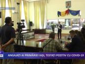 Angajați ai Primăriei Iași testați pozitiv cu Covid-19