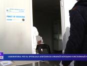 Laboratorul PCR al Spitalului Județean de Urgență Botoșani functionează non-stop