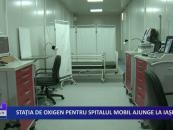 Stația de oxigen pentru spitalul mobil ajunge la Iași