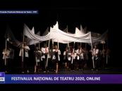 Festivalul Național de Teatru 2020, online