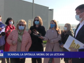 Scandal la Spitalul mobil de la Lețcani