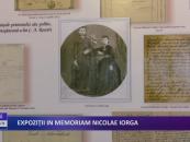 Expoziții in memoriam Nicolae Iorga