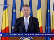 Cele trei nume dintre care Klaus Iohannis alege premierul