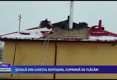 Școală din județul Botoșani, cuprinsă de flăcări